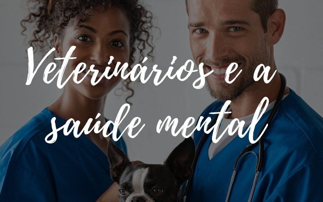 Dicas para o profissional veterinário para manter a saúde mental em dia